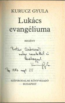 Kurucz Gyula - Lukács evangéliuma (dedikált) [antikvár]