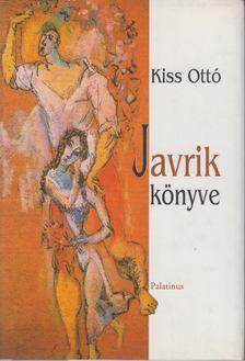 KISS, OTTÓ - Javrik könyve [antikvár]
