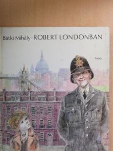 Bátki Mihály - Robert Londonban [antikvár]