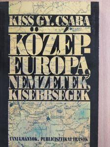 Kiss Gy. Csaba - Közép-Európa, nemzetek, kisebbségek [antikvár]