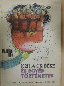 Majtényi Erik - X2R, a csibész és egyéb történetek [antikvár]