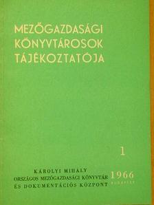Bisztray Ádám - Mezőgazdasági könyvtárosok tájékoztatója 1966/1-4.  [antikvár]