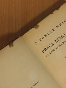 S. Fowler Wright - Prága nincs többé [antikvár]