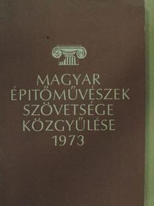 Borosnyay Pál - Magyar Építőművészek Szövetsége közgyűlése 1973 [antikvár]