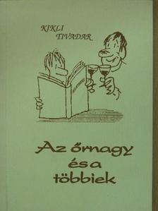 Kikli Tivadar - Az őrnagy és a többiek (dedikált példány) [antikvár]