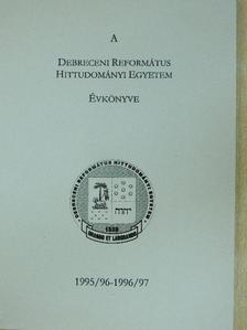 Buzogány Dezső - A Debreceni Református Hittudományi Egyetem Évkönyve 1995/96-1996/97 [antikvár]