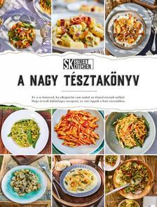 Street Kitchen bemutatja: A Nagy Tésztakönyv