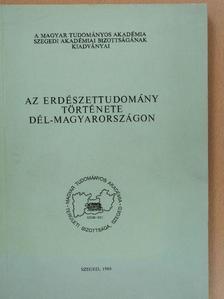 Dr. Rédei Károly - Az erdészettudomány története Dél-Magyarországon [antikvár]