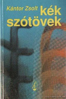 Kántor Zsolt - Kék szótövek [antikvár]