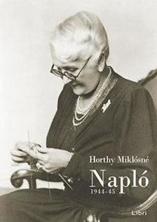 Horthy Miklósné - Napló - 1944-1945