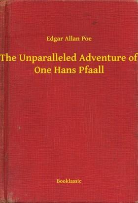 Edgar Allan Poe - The Unparalleled Adventure of One Hans Pfaall