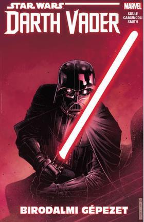 Charles Soule - Star Wars: Darth Vader, a Sith sötét nagyura: Birodalmi gépezet (képregény)