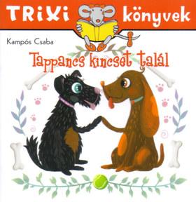 Kampós Csaba - Trixi könyvek - Tappancs kincset talál