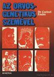 Dr. Czeizel Endre - Az orvos-genetikus szemével [antikvár]