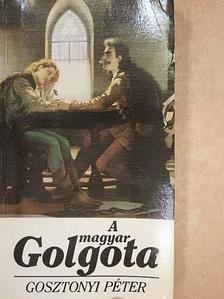 Gosztonyi Péter - A magyar Golgota [antikvár]