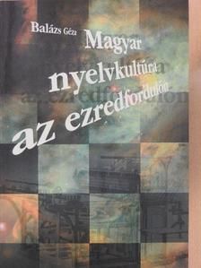 Balázs Géza - Magyar nyelvkultúra az ezredfordulón [antikvár]