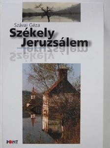 Szávai Géza - Székely Jeruzsálem [antikvár]
