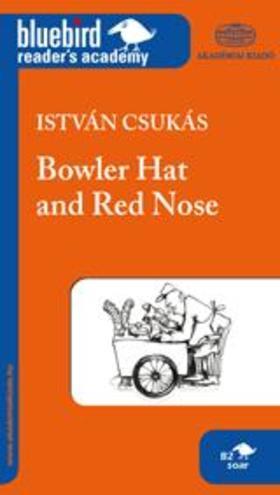 CSUKÁS ISTVÁN - BOWLER HAT AND RED NOSE (KÉNYKALAP ÉS KRUMPLIORR)