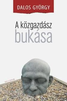 Dalos György - A közgazdász bukása [antikvár]