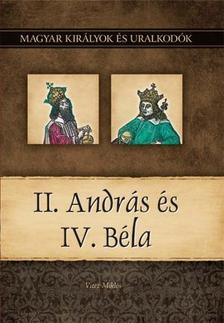 Vitéz Miklós - II. András és IV. Béla - Magyar Királyok és uralkodók 8.