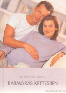 Komlósi Piroska Dr. - Babavárás kettesben [antikvár]
