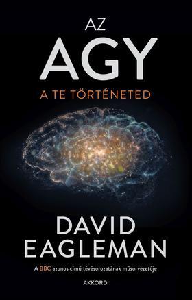 David Eagleman - Az agy - A te történeted
