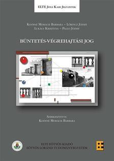 Lőrincz József, Koósné Mohácsi Barbara, Lukács Krisztina, Pallo József - Büntetés-végrehajtási jog