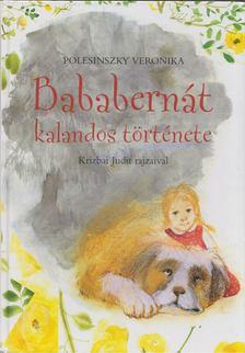 Polesinszky Veronika - Bababernát kalandos története [antikvár]