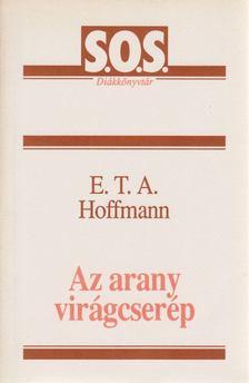 E. T. A. Hoffmann - Az arany virágcserép [antikvár]