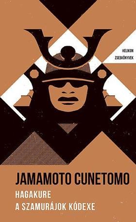 Jamamoto Cunetomo - Hagakure - A szamurájok kódexe - Helikon Zsebkönyvek 33.