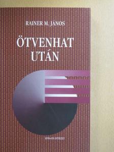 Rainer M. János - Ötvenhat után [antikvár]