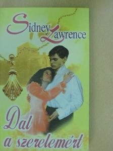 Sidney Lawrence - Dal a szerelemért [antikvár]