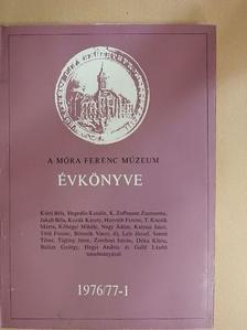 Balázs György - A Móra Ferenc Múzeum Évkönyve 1976/77-1. [antikvár]