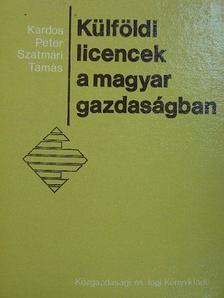 Kardos Péter - Külföldi licencek a magyar gazdaságban [antikvár]