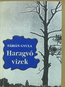 Fábián Gyula - Haragvó vizek (dedikált példány) [antikvár]