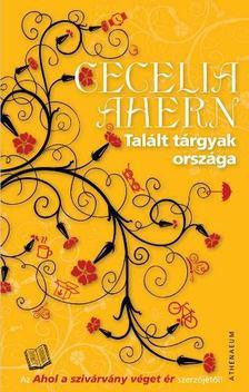 Cecelia Ahern - Talált tárgyak országa [antikvár]