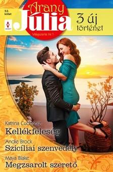 Andie Brock; Maya Blake Katrina Cudmore; - Arany Júlia 52. - Kellékfeleség; Szicíliai szenvedély; Megzsarolt szerető [eKönyv: epub, mobi]