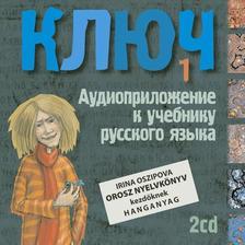 Oszipova Irina - Kulcs I. - Orosz nyelvkönyv kezdőknek. Hangoskönyv, dupla CD