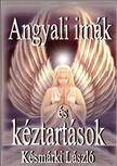 Késmárki László - Angyali imák és kéztartások