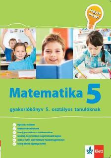 Matematika 5. - gyakorlókönyv 5. oszt. tanulóknak