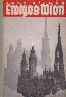 Hans Riemer - Ewiges Wien [antikvár]
