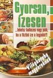Gyorsan, ízesen - Világkonyha magyaroknak