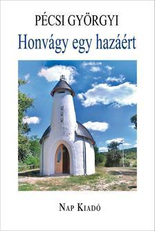 Pécsi Györgyi - Honvágy egy hazáért - Irodalmi tanulmányok - ÜKH 2019