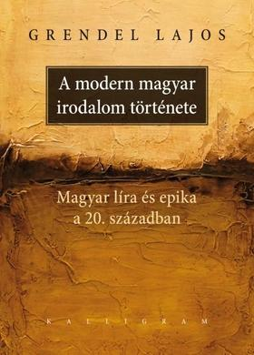 Grendel Lajos - A modern magyar irodalom története - ÜKH 2019