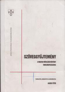 Agárdi Péter - Szöveggyűjtemény a magyar művelődéstörténet tanulmányozásához [antikvár]