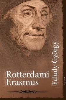 György Faludi - Rotterdami Erasmus [eKönyv: epub, mobi]