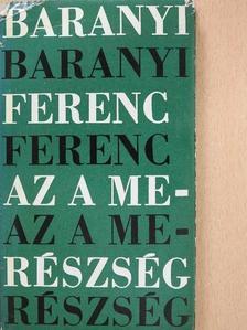 Baranyi Ferenc - Az a merészség (dedikált példány) [antikvár]