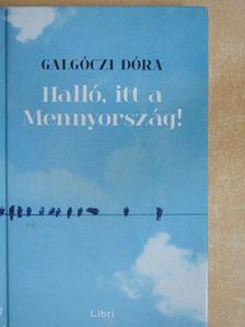 Galgóczi Dóra - Halló, itt a Mennyország! [antikvár]
