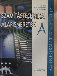 Bodnár István Olivér - Számítástechnikai alapismeretek [antikvár]