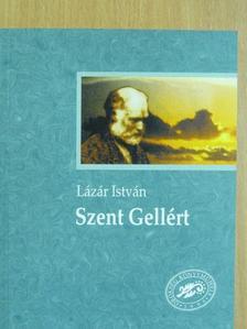 Lázár István - Szent Gellért [antikvár]